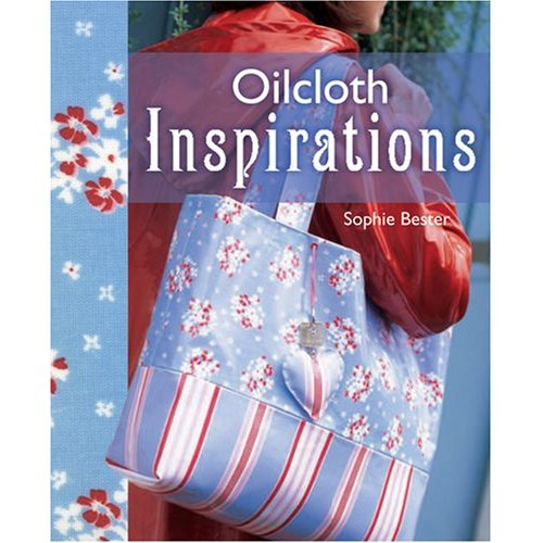 Oilcloth Inspirations